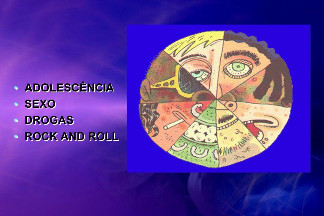 ADOLESCÊNCIA SEXO DROGAS ROCK AND ROLL ADOLESCÊNCIA SEXO DROGAS ROCK AND ROLL