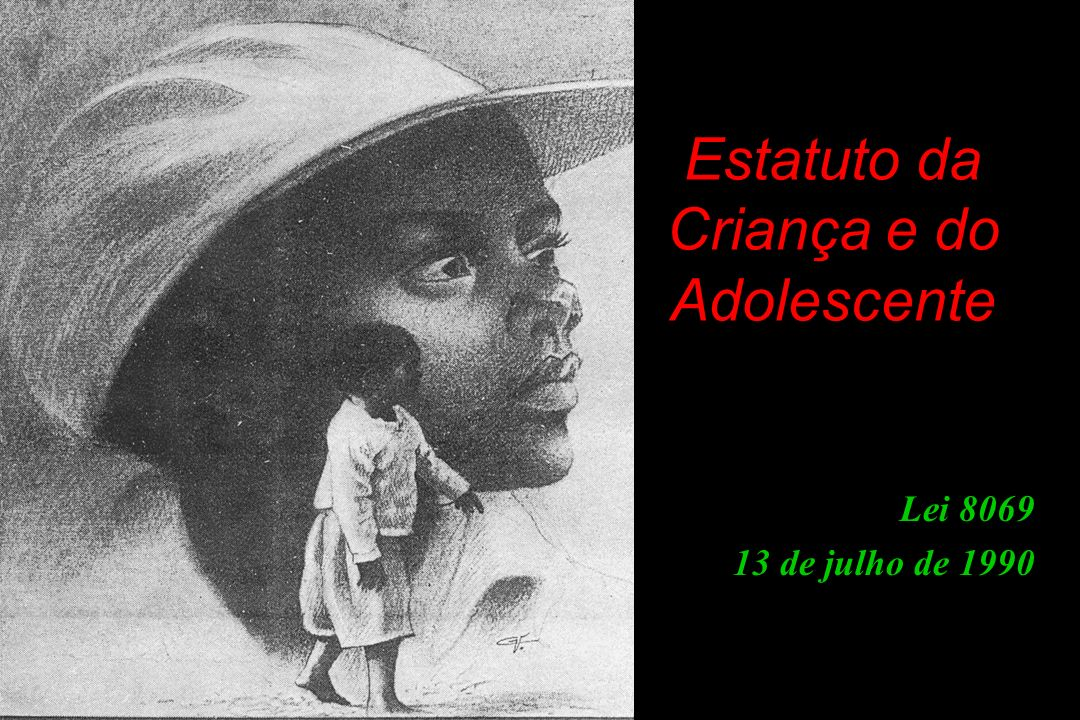 Estatuto da Criança e do Adolescente Lei 8069 13 de julho de 1990