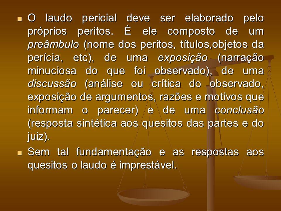 O laudo pericial deve ser elaborado pelo próprios peritos. È ele composto de um preâmbulo (nome dos peritos, títulos,objetos da perícia, etc), de uma