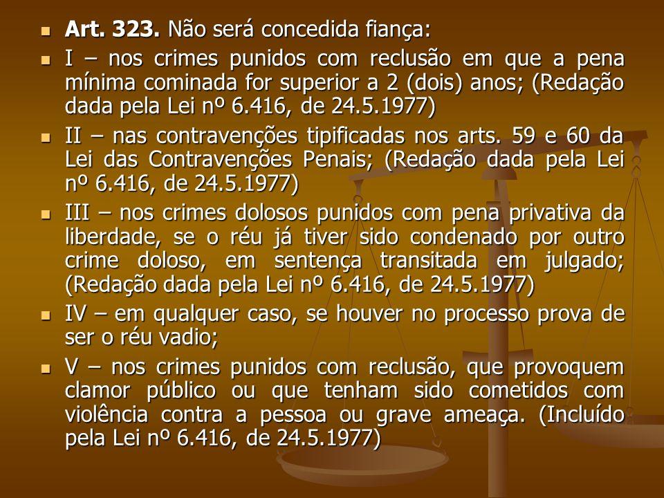 FIANÇA Conceito É uma garantia real, uma contracautela, ou caução, destinada a garantir o cumprimento das obrigações processuais do réu, tendo o objetivo de deixar o indiciado ou réu em liberdade.