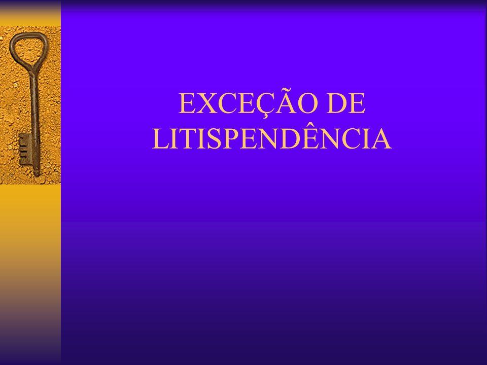 EXCEÇÃO DE LITISPENDÊNCIA