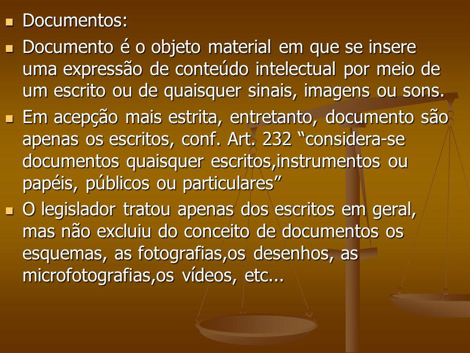 Documentos: Documentos: Documento é o objeto material em que se insere uma expressão de conteúdo intelectual por meio de um escrito ou de quaisquer si