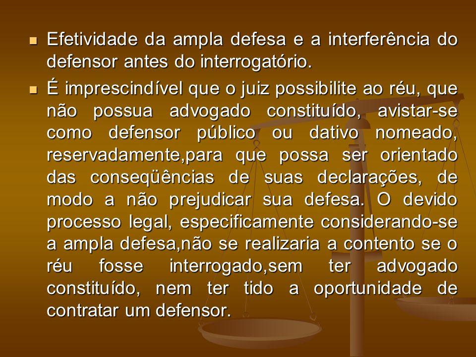 Efetividade da ampla defesa e a interferência do defensor antes do interrogatório.