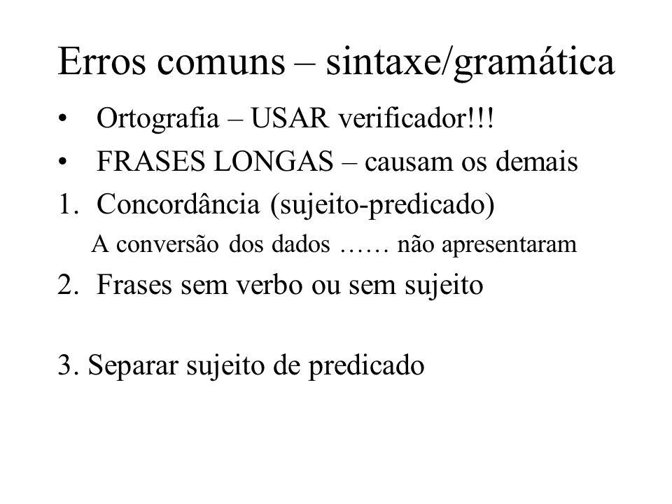 Erros comuns – sintaxe/gramática Ortografia – USAR verificador!!.