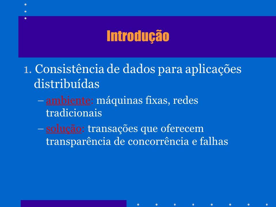 Report e Co-Transactions Modelo Uma transação móvel é um conjunto de subtransações que podem ser: 1.