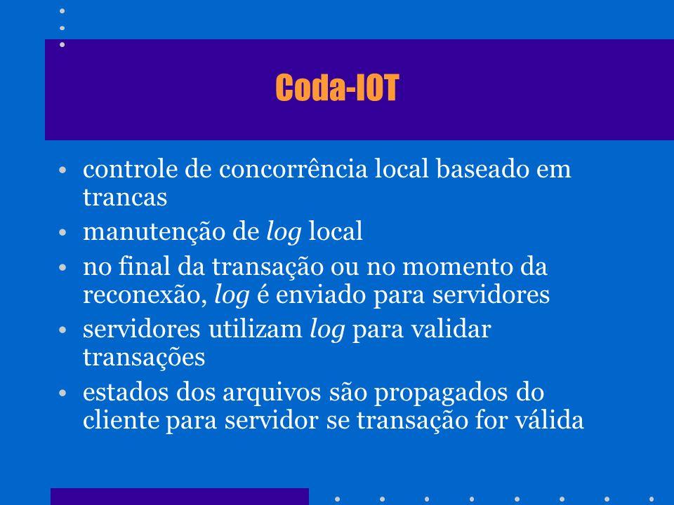 Coda-IOT controle de concorrência local baseado em trancas manutenção de log local no final da transação ou no momento da reconexão, log é enviado par