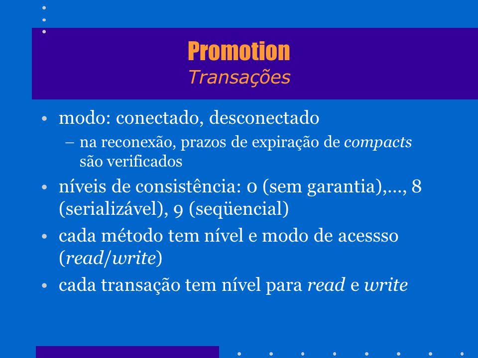 Promotion Transações modo: conectado, desconectado –na reconexão, prazos de expiração de compacts são verificados níveis de consistência: 0 (sem garan