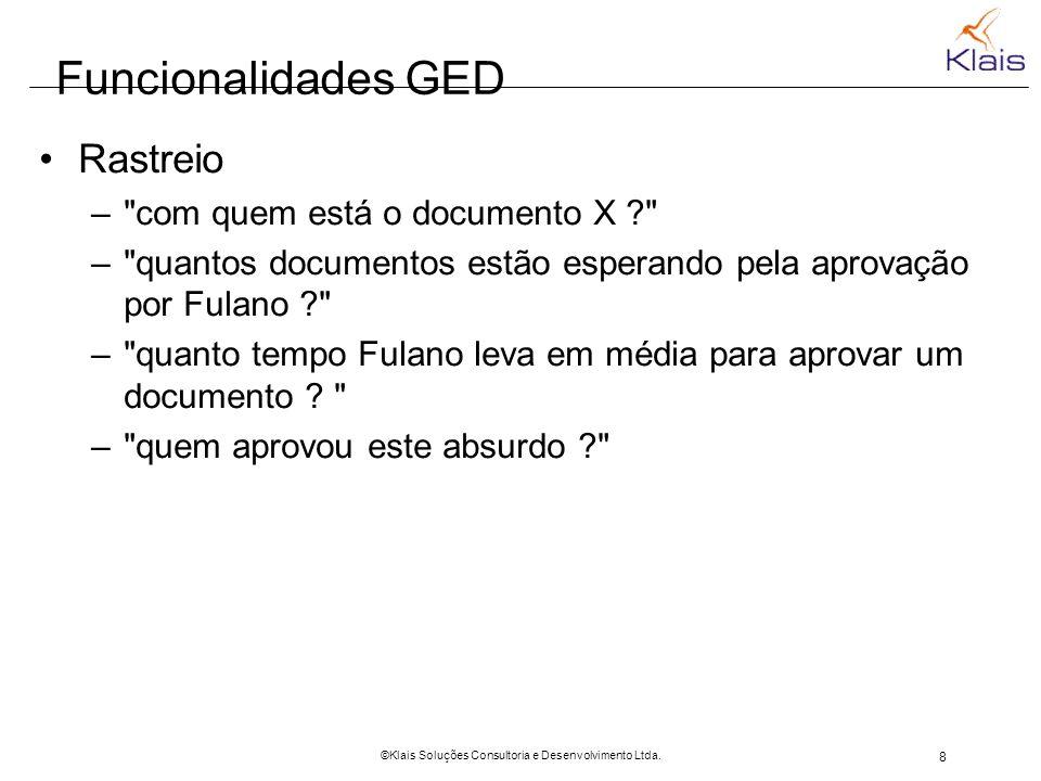 8 ©Klais Soluções Consultoria e Desenvolvimento Ltda. Funcionalidades GED Rastreio –
