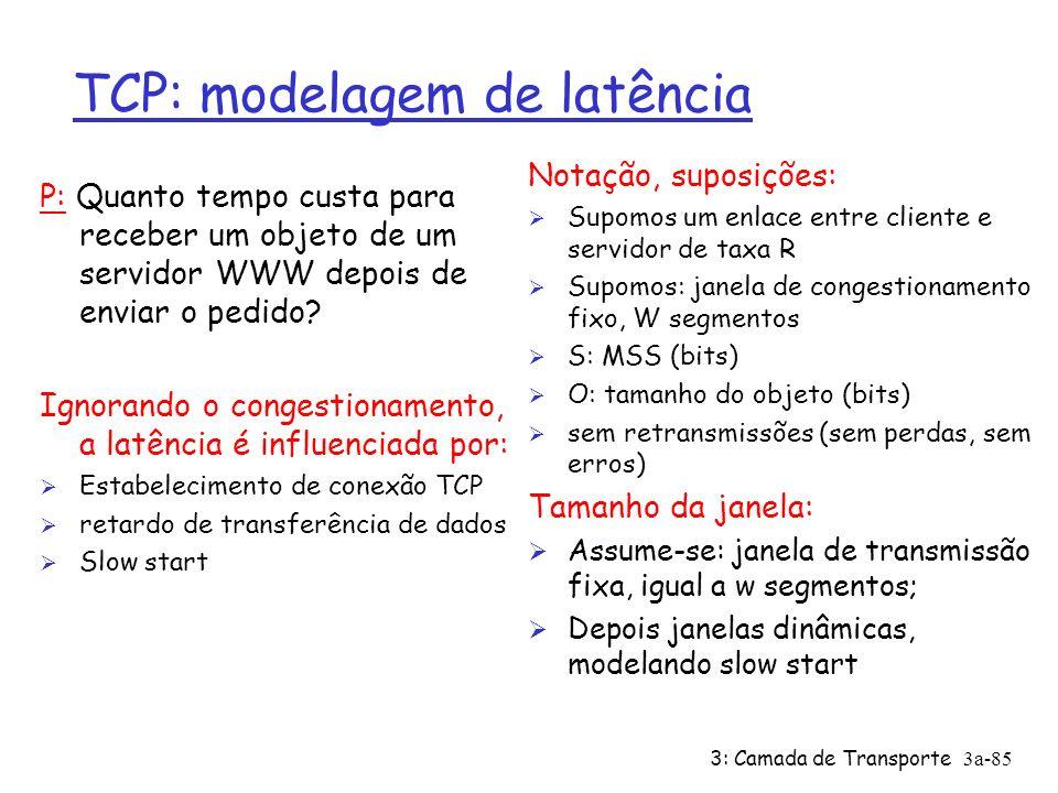 3: Camada de Transporte3a-84 Eqüidade (mais) Eqüidade e UDP Ø Aplic.