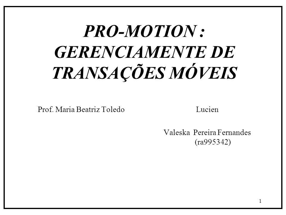 1 PRO-MOTION : GERENCIAMENTE DE TRANSAÇÕES MÓVEIS Prof.