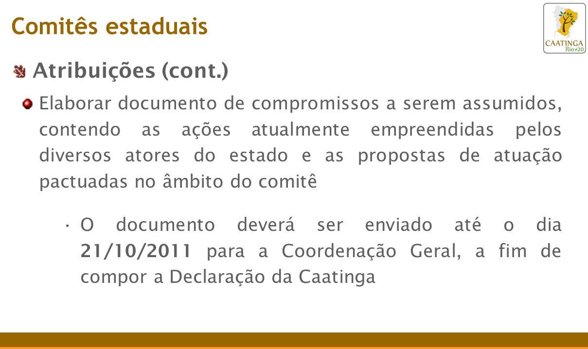 Atribuições (cont.) Elaborar documento de compromissos a serem assumidos, contendo as ações atualmente empreendidas pelos diversos atores do estado e