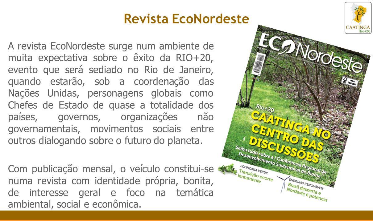 Revista EcoNordeste A revista EcoNordeste surge num ambiente de muita expectativa sobre o êxito da RIO+20, evento que será sediado no Rio de Janeiro,