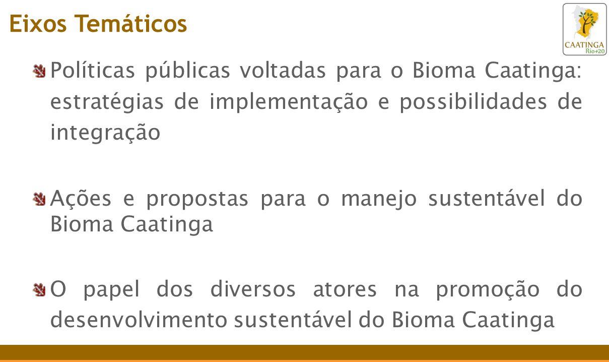 Políticas públicas voltadas para o Bioma Caatinga: estratégias de implementação e possibilidades de integração Ações e propostas para o manejo sustent