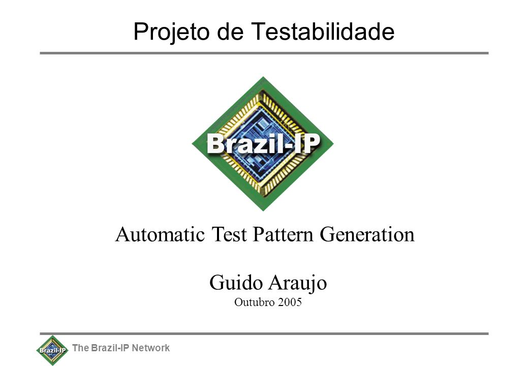 The Brazil-IP Network Testes de Memória (cont.) Galloping ones-and-zeros: –Testa leitura e escrita em todas as células avaliando impacto –For i = 0, 1, 2,…., n - 1 WRITE (ci 0) 2.For i = 0, 1, 2,…., n – 1 do WRITE (ci 1) For j = i, i+1, i+2,…., n – 1 do READ (cj+1 = 0), if not error .