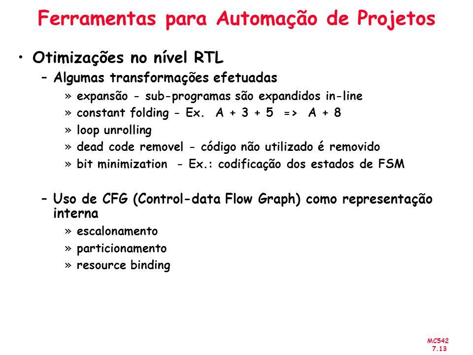 MC542 7.13 Ferramentas para Automação de Projetos Otimizações no nível RTL –Algumas transformações efetuadas »expansão - sub-programas são expandidos