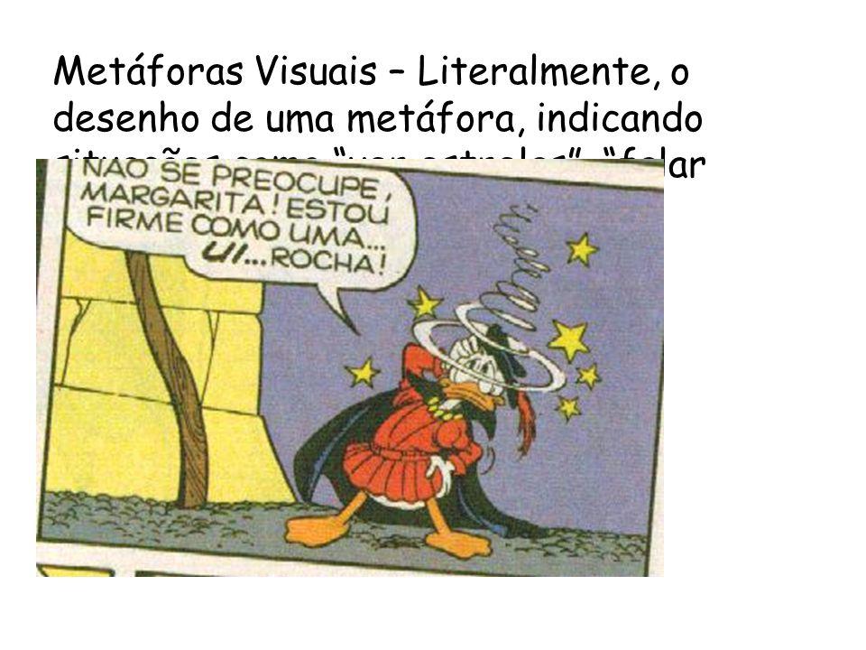 Metáforas Visuais – Literalmente, o desenho de uma metáfora, indicando situações como ver estrelas, falar cobras e lagartos etc.
