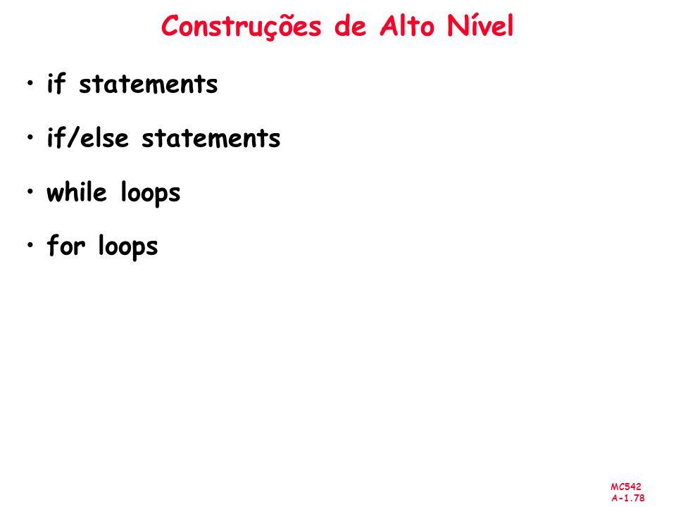 MC542 A-1.78 Construções de Alto Nível if statements if/else statements while loops for loops