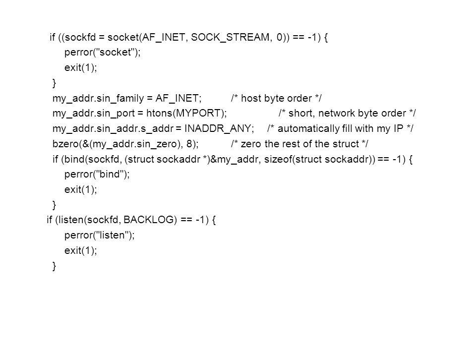 if ((sockfd = socket(AF_INET, SOCK_STREAM, 0)) == -1) { perror(