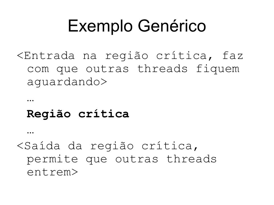 Exemplo Genérico … Região crítica …