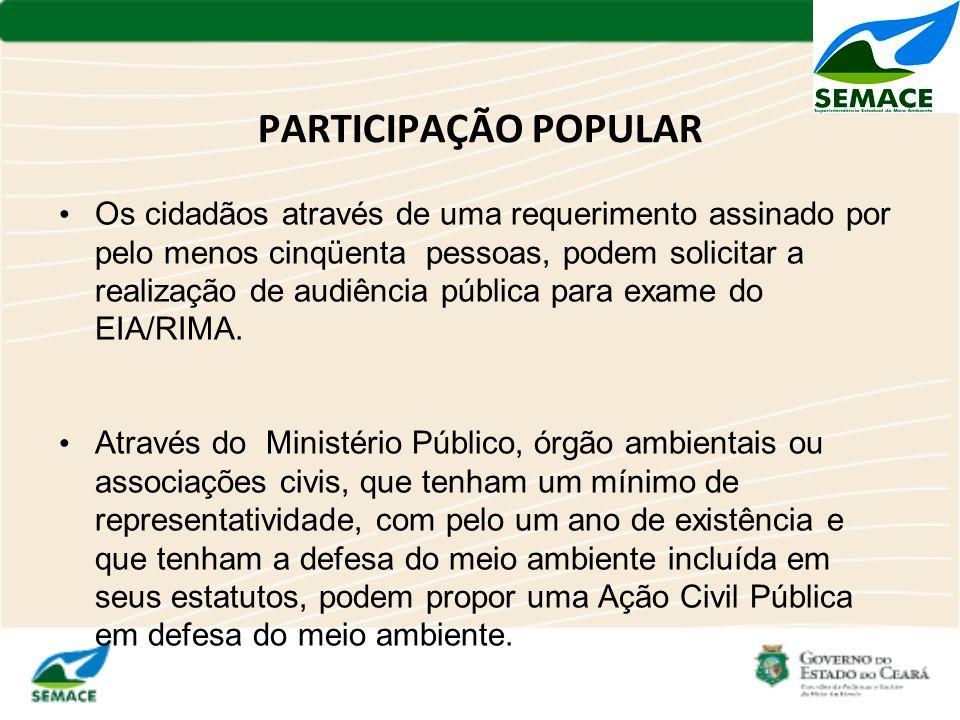 PARTICIPAÇÃO POPULAR Os cidadãos através de uma requerimento assinado por pelo menos cinqüenta pessoas, podem solicitar a realização de audiência públ