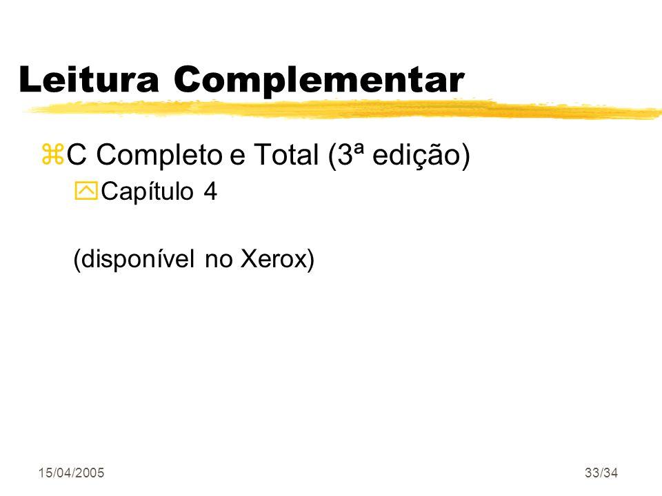 15/04/200533/34 Leitura Complementar zC Completo e Total (3ª edição) yCapítulo 4 (disponível no Xerox)