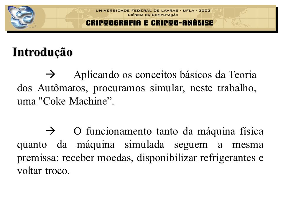 i) MENEZES, Paulo Blauth. Linguagens Formais e Autômatos , ed.