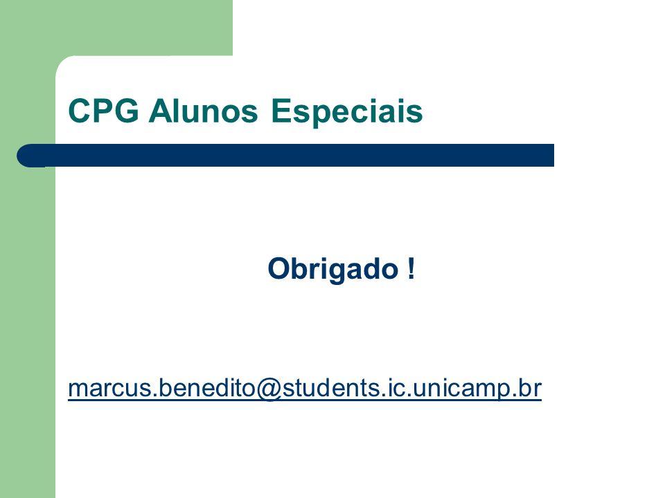 CPG Alunos Especiais Obrigado ! marcus.benedito@students.ic.unicamp.br