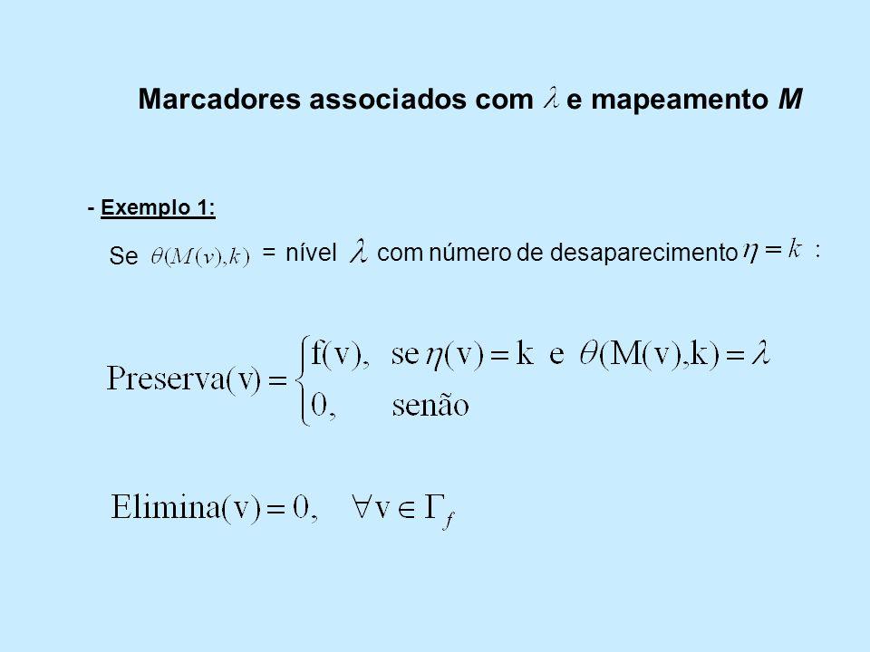 Marcadores associados com e mapeamento M Se = nível com número de desaparecimento - Exemplo 1: