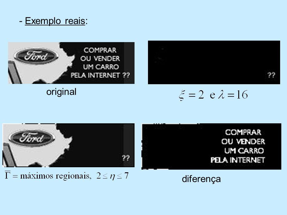 - Exemplo reais: original diferença