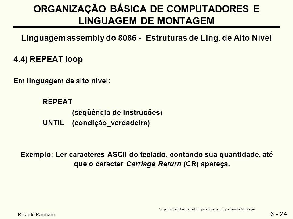 6 - 24 Organização Básica de Computadores e Linguagem de Montagem Ricardo Pannain ORGANIZAÇÃO BÁSICA DE COMPUTADORES E LINGUAGEM DE MONTAGEM Linguagem