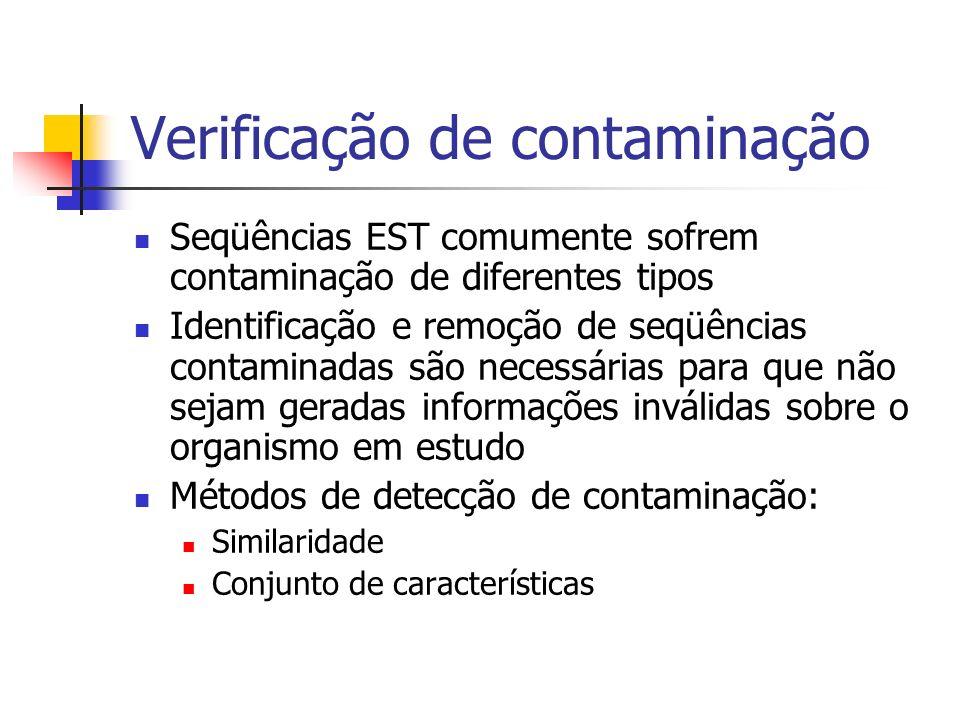 Verificação de contaminação Seqüências EST comumente sofrem contaminação de diferentes tipos Identificação e remoção de seqüências contaminadas são ne