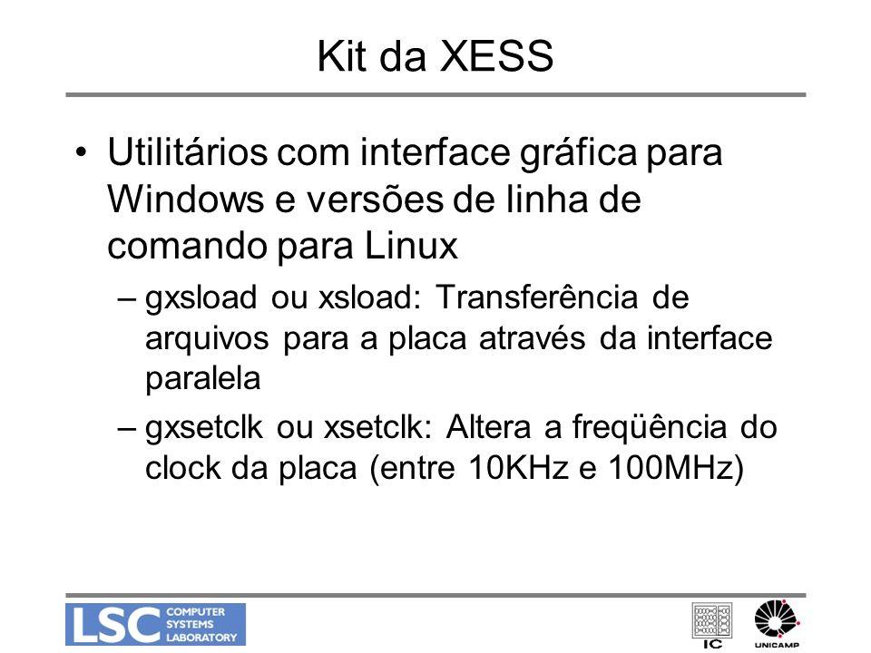 Kit da XESS Utilitários com interface gráfica para Windows e versões de linha de comando para Linux –gxsload ou xsload: Transferência de arquivos para