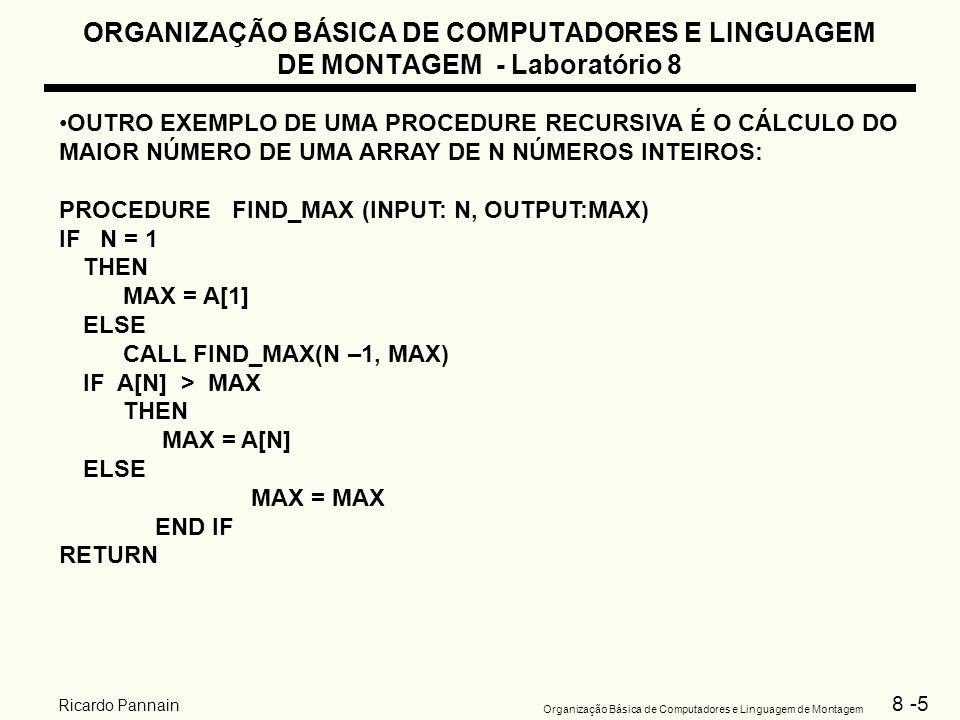 8 -6 Organização Básica de Computadores e Linguagem de Montagem Ricardo Pannain ORGANIZAÇÃO BÁSICA DE COMPUTADORES E LINGUAGEM DE MONTAGEM - Laboratório 8 Exercício 1.