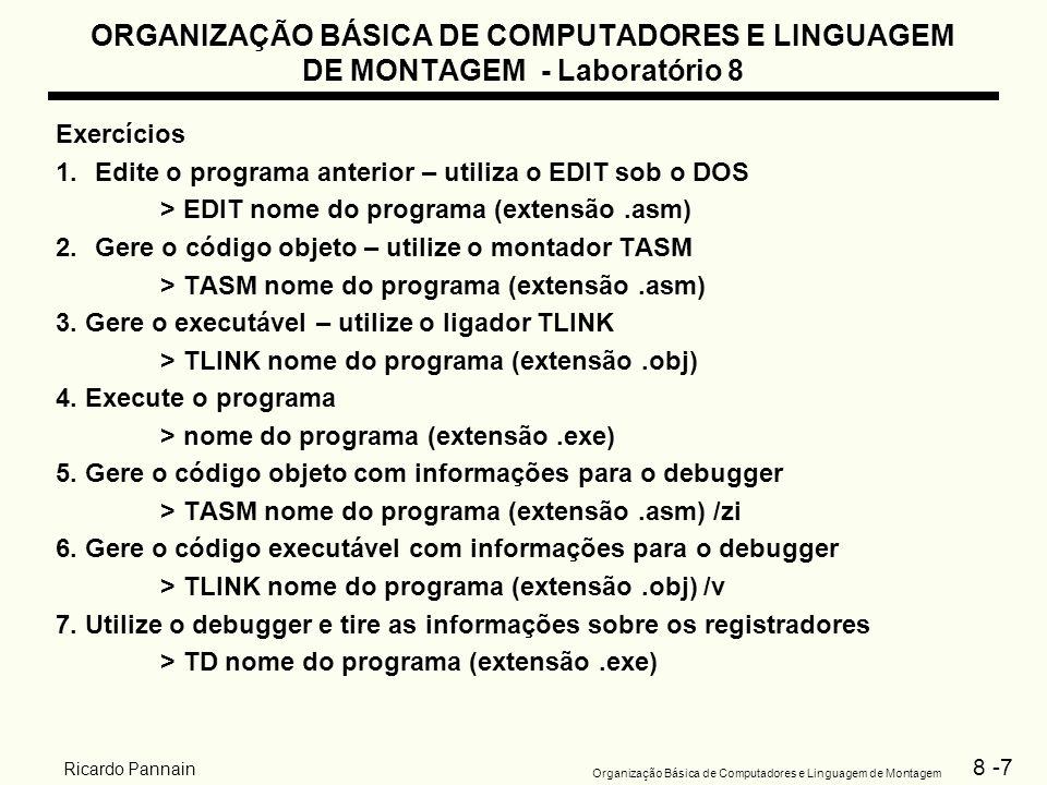 8 -7 Organização Básica de Computadores e Linguagem de Montagem Ricardo Pannain ORGANIZAÇÃO BÁSICA DE COMPUTADORES E LINGUAGEM DE MONTAGEM - Laboratór