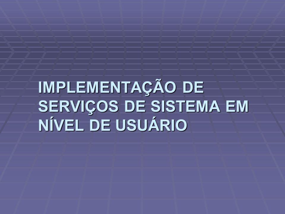 IMPLEMENTAÇÃO DE SERVIÇOS DE SISTEMA EM NÍVEL DE USUÁRIO
