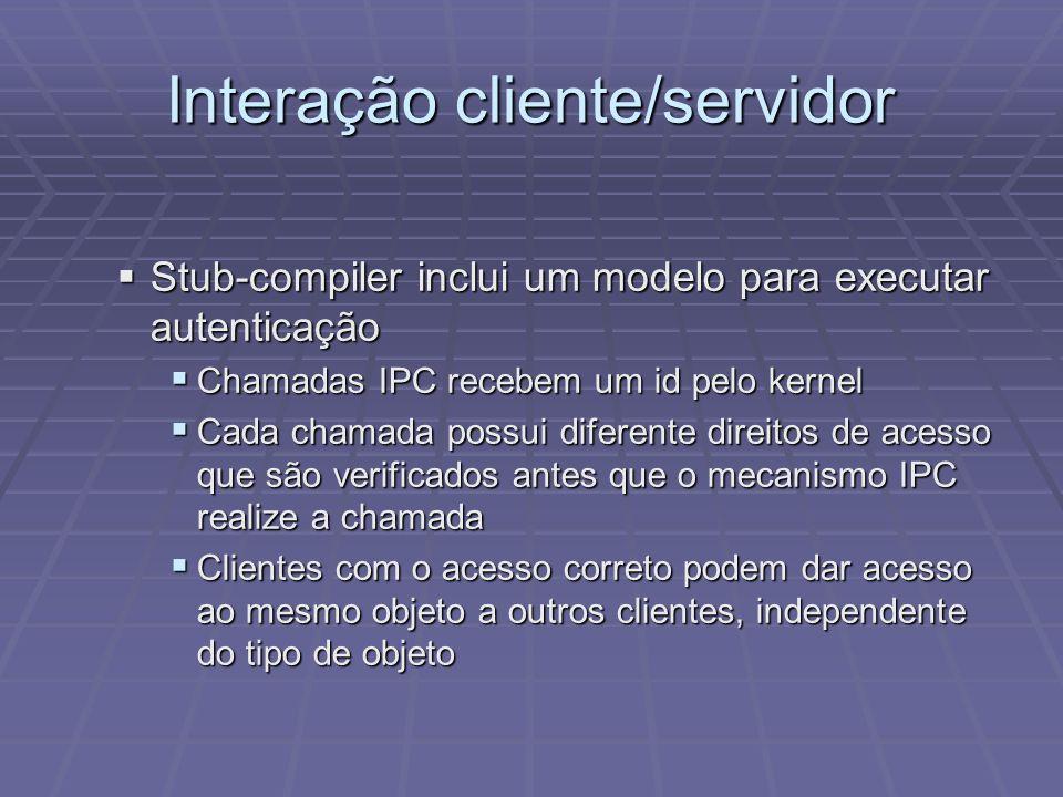 Interação cliente/servidor Stub-compiler inclui um modelo para executar autenticação Stub-compiler inclui um modelo para executar autenticação Chamada