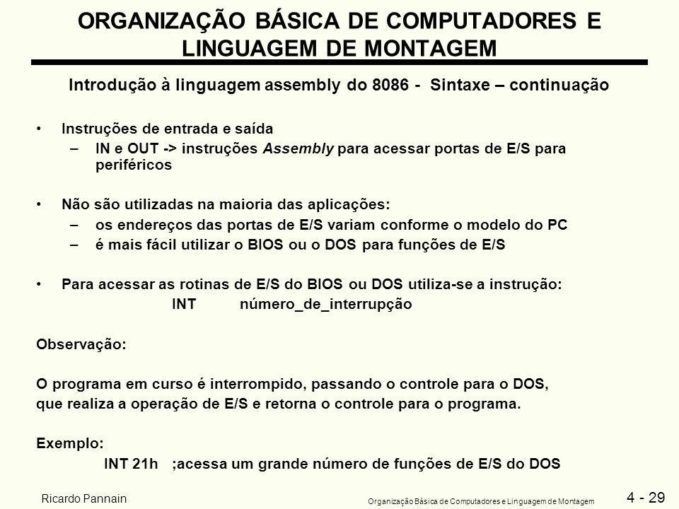 4 - 29 Organização Básica de Computadores e Linguagem de Montagem Ricardo Pannain ORGANIZAÇÃO BÁSICA DE COMPUTADORES E LINGUAGEM DE MONTAGEM Introduçã