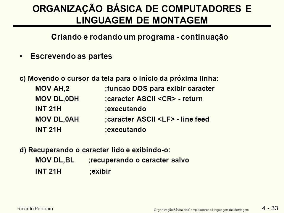 4 - 33 Organização Básica de Computadores e Linguagem de Montagem Ricardo Pannain ORGANIZAÇÃO BÁSICA DE COMPUTADORES E LINGUAGEM DE MONTAGEM Criando e