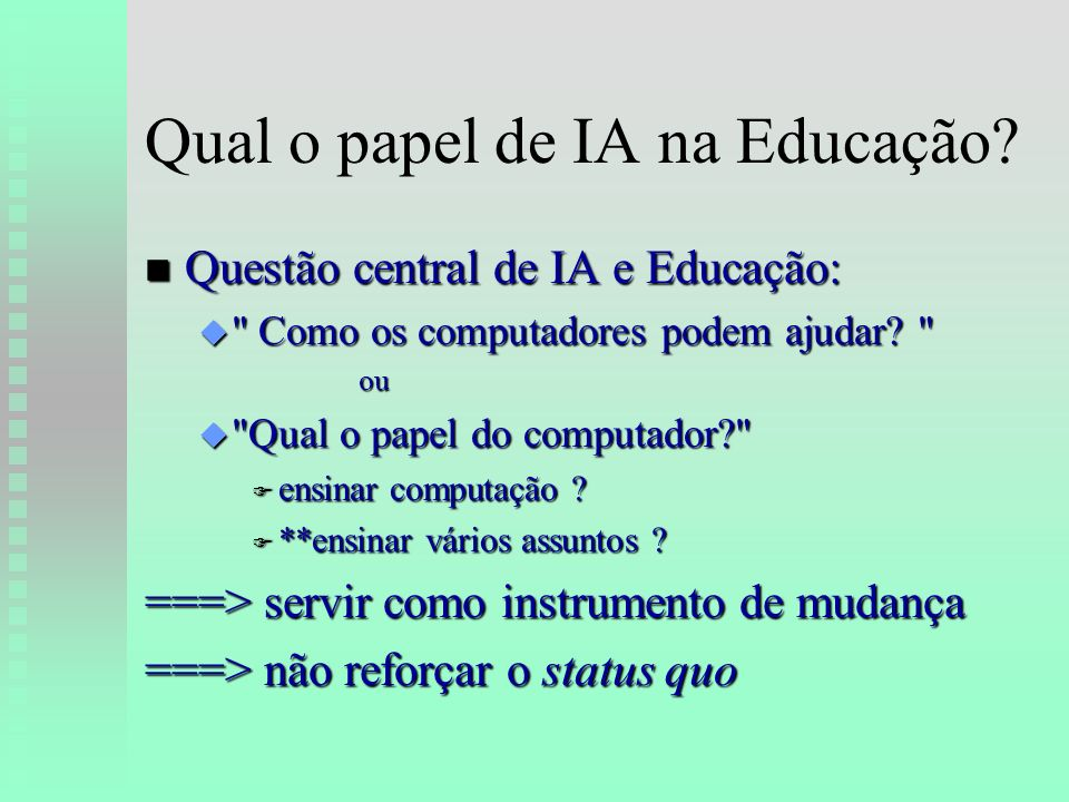 Uso do Computador em Educação ==> Diferentes direções de ensino: u computador ==> software ==> aluno u aluno ==> software ==> computador ===> Quem detém o controle sobre o processo de ensino/aprendizagem?