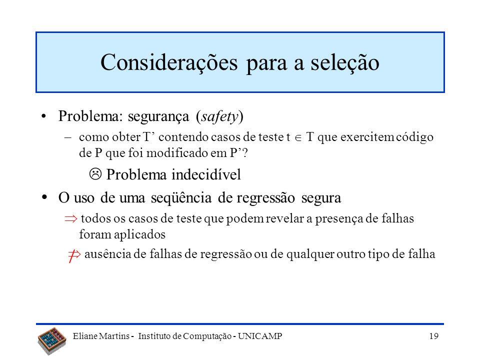 Eliane Martins - Instituto de Computação - UNICAMP 18 Modelo custo x benefício Sejam: | T | e | T | cardinalidades de T e T scusto médio de seleção/ca