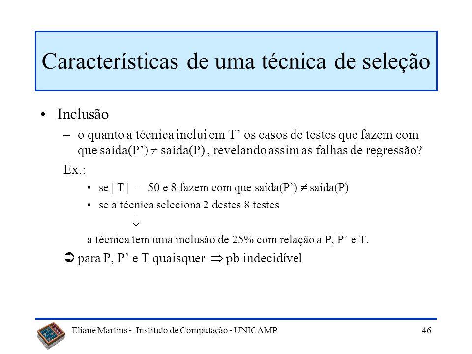 Eliane Martins - Instituto de Computação - UNICAMP 45 Exemplo - Reteste de acordo com perfil Seja T o total de testes que se quer realizar: 5T + (0,00