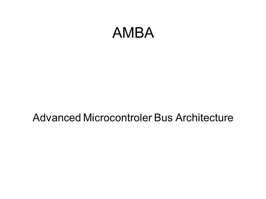 AMBA Advanced Microcontroler Bus Architecture