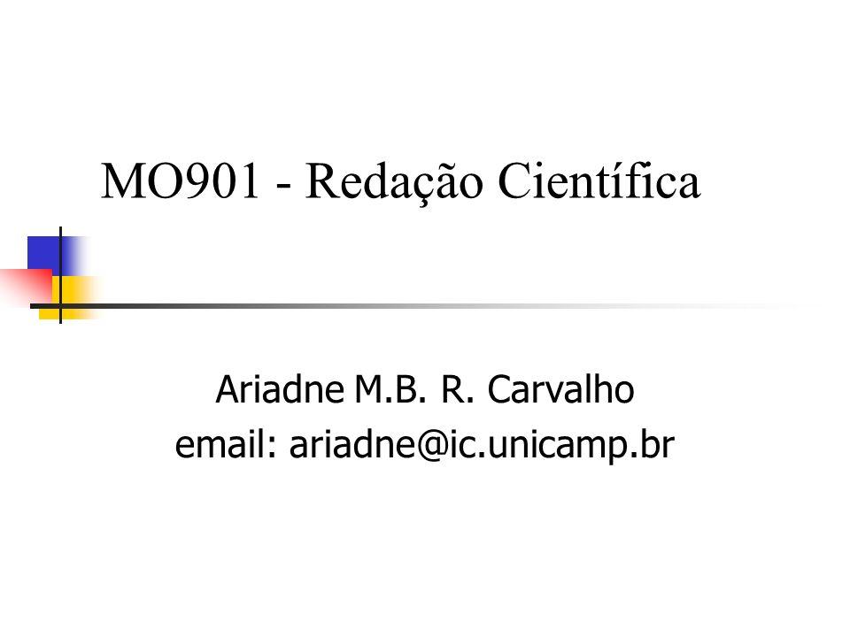 MO901 - Redação Científica Ariadne M.B. R. Carvalho email: ariadne@ic.unicamp.br