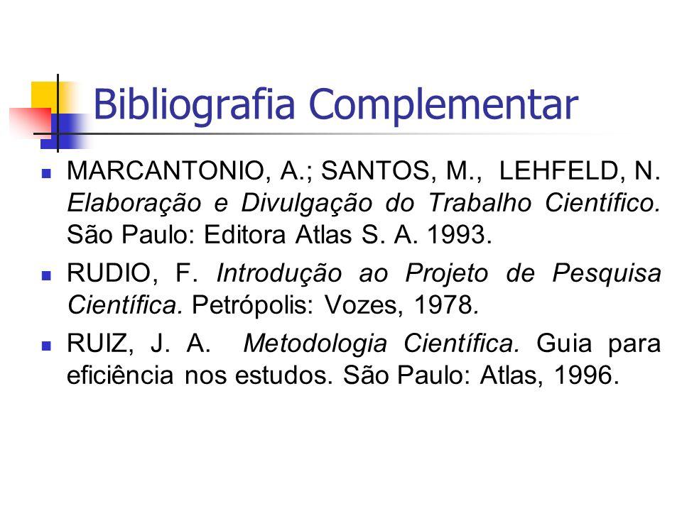 Bibliografia Complementar MARCANTONIO, A.; SANTOS, M., LEHFELD, N.