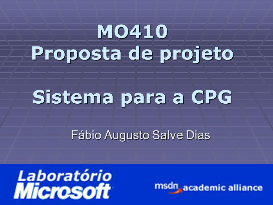 MO410 Proposta de projeto Sistema para a CPG Fábio Augusto Salve Dias