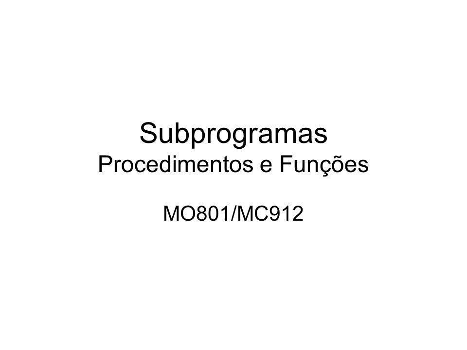 Subprogramas Procedimentos e Funções MO801/MC912