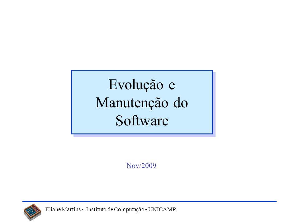 Eliane Martins - Instituto de Computação - UNICAMP21 Tópicos Evolução ou manutenção Manutenção de Software Tipos de manutenção Dificuldades Manutenibilidade