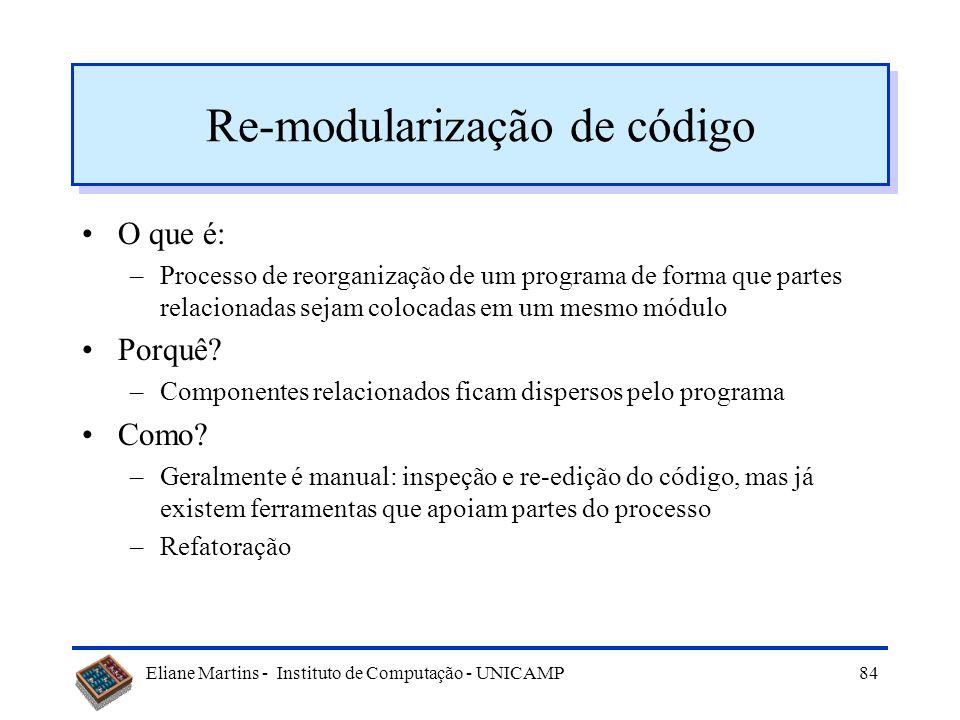 Eliane Martins - Instituto de Computação - UNICAMP83 Simplificação de condições -- Condição complexa: if not (A > B and (C F) ) )... -- Condição simpl