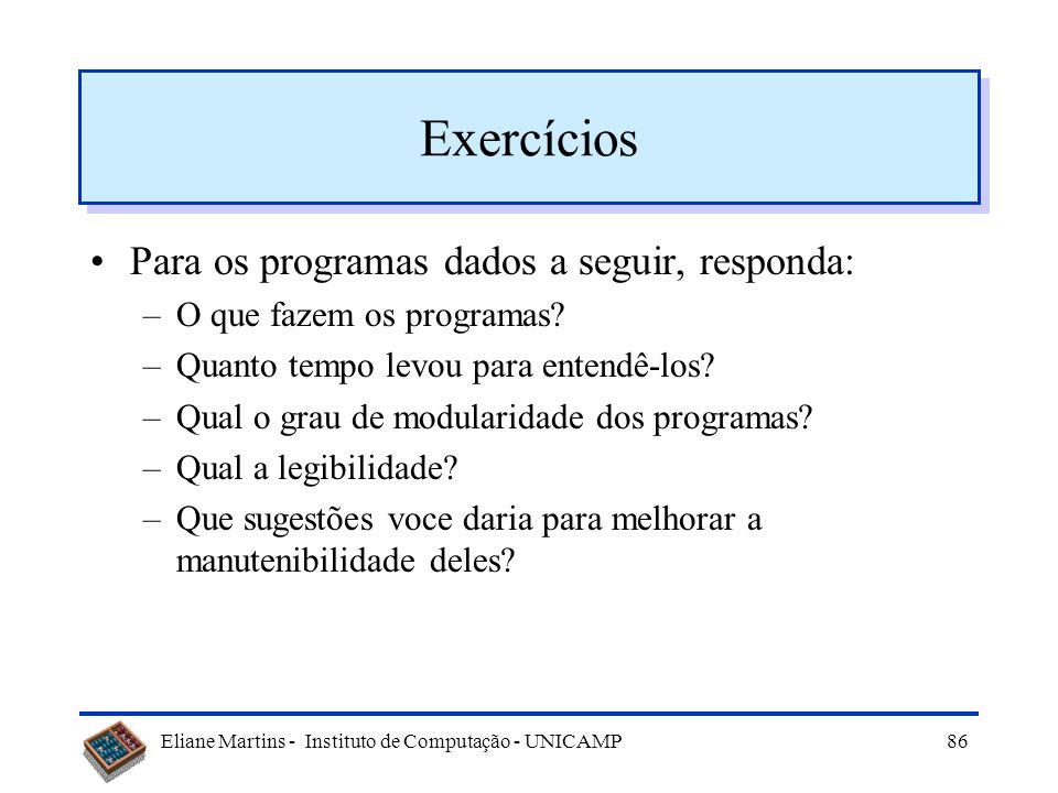 Eliane Martins - Instituto de Computação - UNICAMP85 Refatoração Ver slides