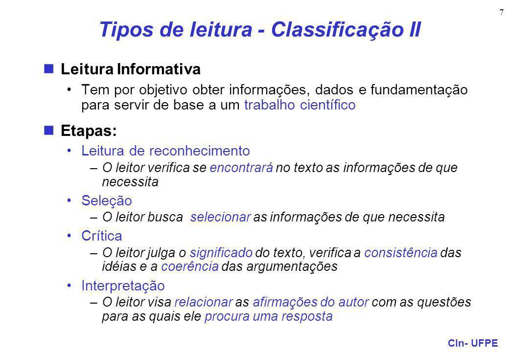 CIn- UFPE 8 Tipos de leitura - Classificação II Interpretação exige: Compreensão –Que tese o autor defende.